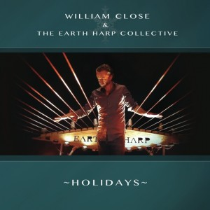 The new holiday album from William Close and the Earth Harp Collective