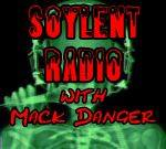 Soylent Radio with Mack Danger