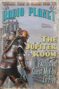 The Jupiter Room Transmissions August 2107: Lo Five